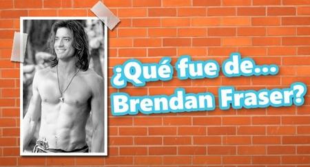 ¿Qué fue de... Brendan Fraser?