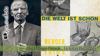 Albert Renger-Patzsch y la Nueva Objetividad