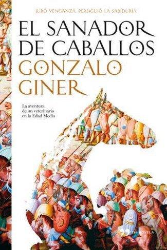 'El sanador de caballos', de Gonzalo Giner, una agradable lectura veraniega