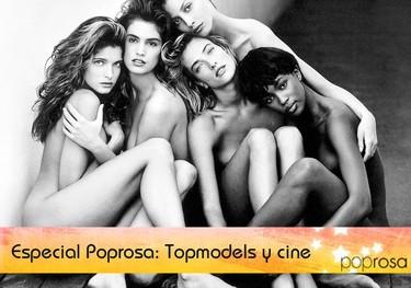 Especial Poprosa: Las topmodels y el cine
