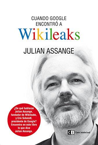 Cuando Google encontró a Wikileaks (Ensayo social nº 12) Edición Kindle