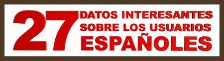 27 datos sobre los internautas españoles