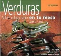 Verduras, salud, color y sabor en tu mesa