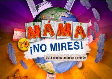 'Mamá tú no mires', estudiantes por el mundo en Antena.Neox