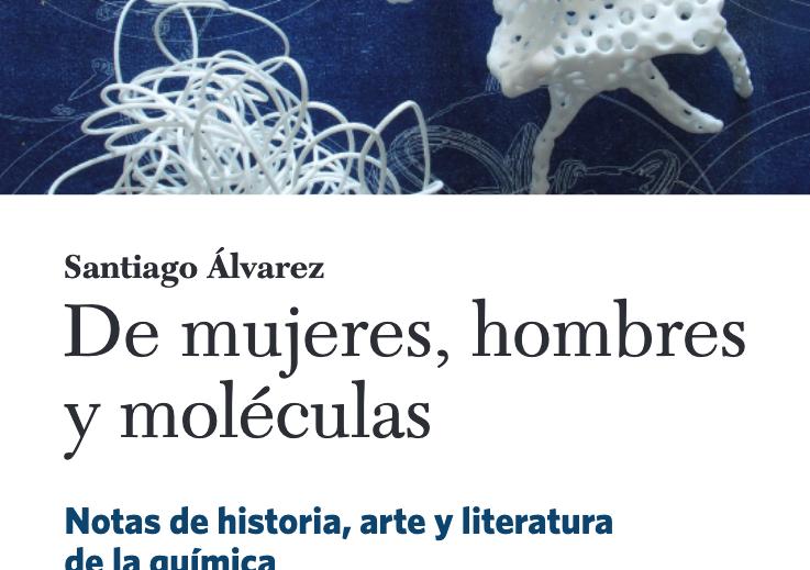 Libros que nos inspiran: 'De mujeres, hombres y moléculas' de Santiago Álvarez