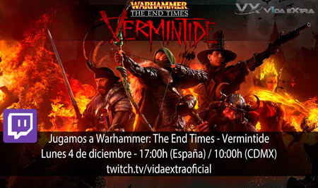 Streaming de Warhammer: The End Times Vermintide a las 17:00h (las 10:00 en CDMX) [finalizado]