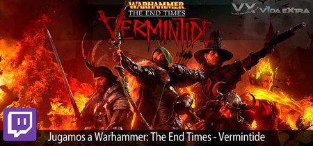 Streaming de Warhammer: The End Times Vermintide a las 17:00h (las 10:00 en CDMX) [finalizado]