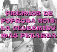 Premios poprosa 2013: Elijamos a las celebrities más petardas