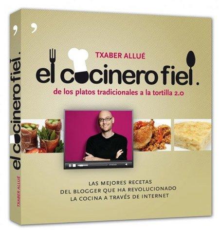 El cocinero fiel, de los platos tradicionales a la tortilla 2.0. Libro de recetas