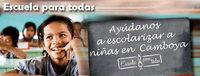 """""""Escuela para todas"""", para la educación de niñas en Camboya"""