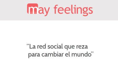 """""""May feelings"""", la red social que reza para cambiar el mundo. Una iniciativa española"""