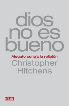 [Libros que nos inspiran] 'Dios no es bueno' de Christopher Hitchens