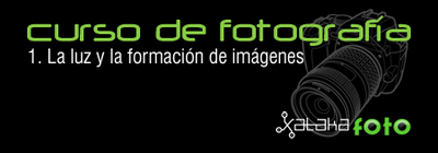 Curso de Fotografía: 1. La luz y la formación de imágenes
