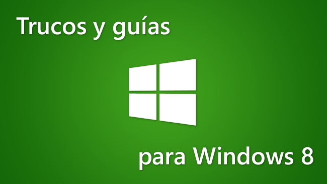 Trucos y guías para Windows 8