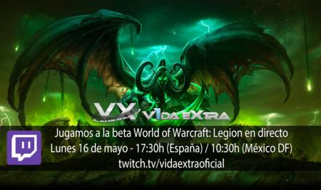 Jugamos en directo a la beta de World of Warcraft: Legion a partir de las 17:30h (finalizado)