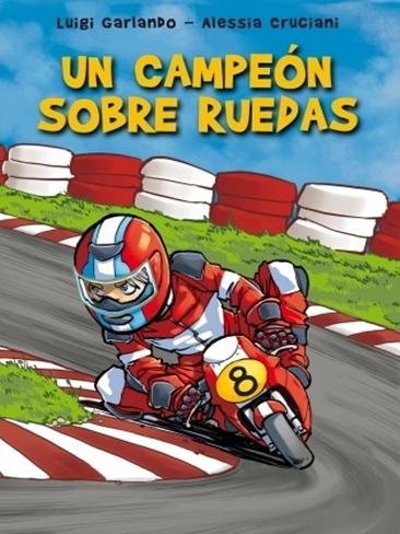 'Un campeón sobre ruedas', un libro de Luigi Garlando para peques y no tan peques