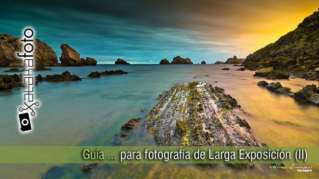Guía para realizar fotografías de larga exposición (II)