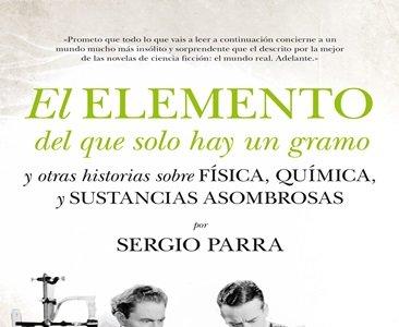'El elemento del que sólo hay un gramo' de Sergio Parra