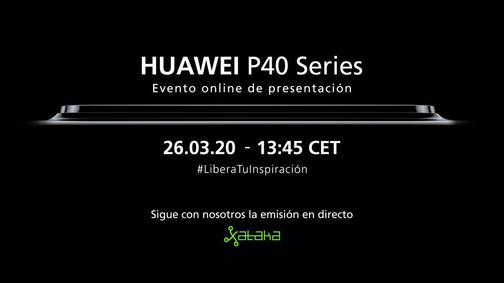 Huawei P40 y P40 Pro: sigue la presentación de hoy en directo y en vídeo con nosotros