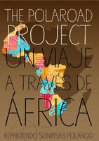 The Polaroad Project se iniciará en febrero de 2012: la pasión por la fotografía instantánea y la voluntad de colaborar con África se dan la mano