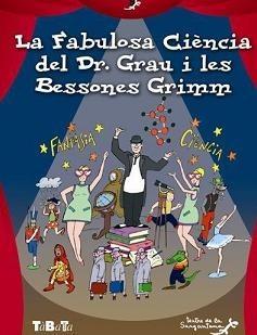 La Fabulosa Ciència del Doctor Grau i les Bessones Grimm