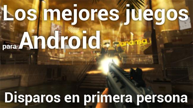 Los Mejores Juegos De Disparos En Primera Persona Para Android
