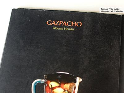 Gazpacho, el libro de recetas perfecto para el verano