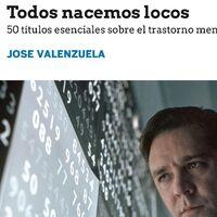 Libros que nos inspiran: 'Todos nacemos locos' de Jose Valenzuela