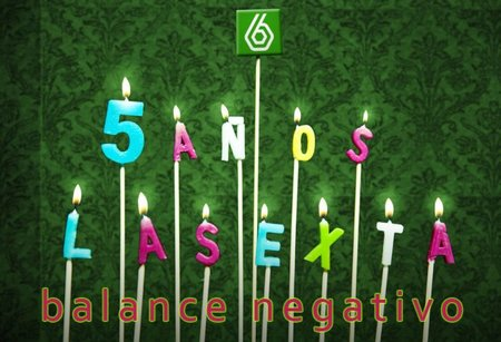 Cinco años de laSexta: Balance negativo
