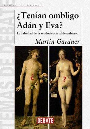 '¿Tenían ombligo Adán y Eva?' de Martin Gardner: la falsedad de la seudociencia al descubierto
