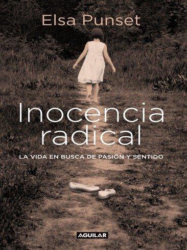"""Inocencia radical"", un libro de Elsa Punset"