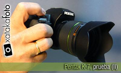 Pentax K-7, la hemos probado (II)