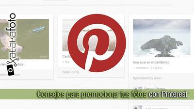 Consejos para promocionar tus fotos con Pinterest