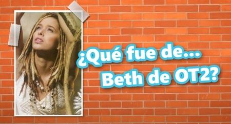 ¿Qué fue de... Beth, de OT 2?