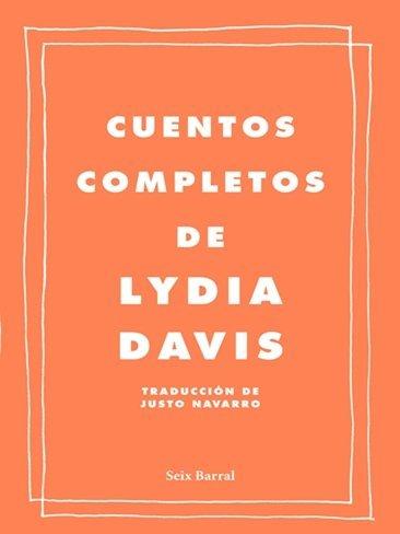 Los 'Cuentos completos' de Lydia Davis ya están en tu librería
