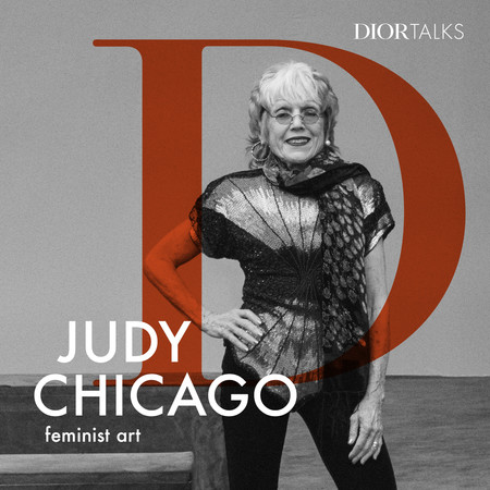 Dior Dior Talks Images Judy Chicago