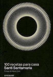 100 recetas para casa. Santi Santamaría