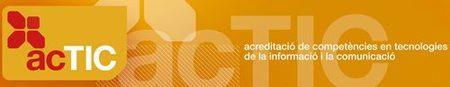 Actic: acreditación de competencias en TIC´s para empresas y profesionales