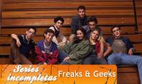 Freaks & Geeks, Series inacabadas
