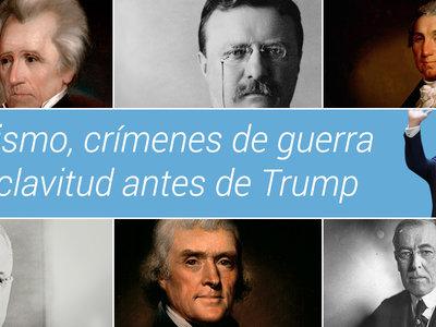 Los 44 presidentes previos a Trump no fueron santos. Estas fueron algunas de sus peores acciones