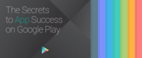 Google lanza una guía con los secretos para que los desarrolladores tengan éxito en Google Play