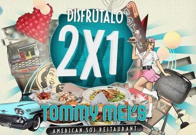 2x1 también en los restaurantes Tommy Mel's hasta el 30 de septiembre