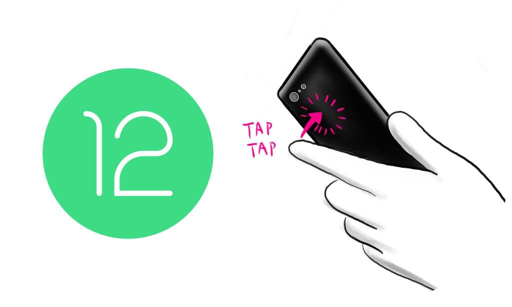 Android 12 Beta 2 estrena el 'Toque rápido', su gesto de doble toque posterior para efectuar acciones
