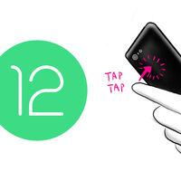 Android 12 Beta 2 estrena el 'Toque rápido', su gesto de doble toque posterior para realizar acciones