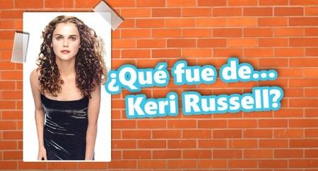 ¿Qué fue de... Keri Russell?