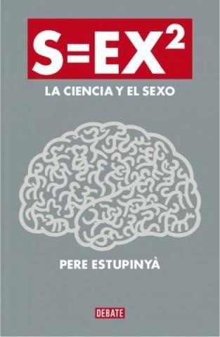 Libros que nos inspiran: 'S=EX2: la ciencia del sexo', de Pere Estupinyà