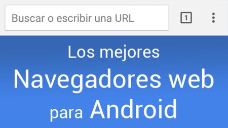 Los mejores navegadores web para Android