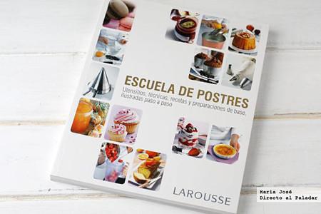 Escuela de postres, utensilios, técnicas, recetas y preparaciones de base, ilustradas paso a paso. Libro de recetas