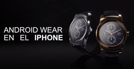 Android Wear en el iPhone, requisitos y modelos compatibles