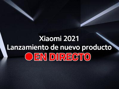 Xiaomi Mega Lanzamiento 2021: presentación oficial en directo